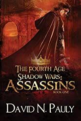 The Fourth Age Shadow Wars: Assassins (The Fourth Age: Shadow Wars Book 1)