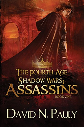 The Fourth Age Shadow Wars: Assassins (The Fourth Age: Shadow Wars Book 1) by [Pauly, David]