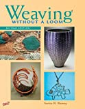 img - for Weaving Without a Loom: Second Edition book / textbook / text book