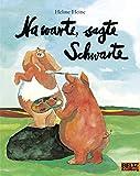 Na warte, sagte Schwarte: Vierfarbiges Bilderbuch (MINIMAX)