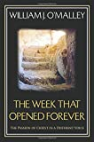 img - for The Week that Opened Forever: The Passion of Christ in a Different Voice book / textbook / text book