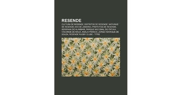 fbec111ed Resende: Cultura de Resende, Distritos de Resende, Naturais de Resende (Rio  de Janeiro), Prefeitos de Resende, Serrinha do Alambari - 9781231790397 -  Livros ...