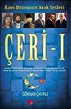 Çeri - I: Kaos Düzeninin Ayak Sesleri