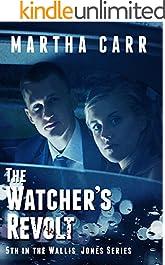 The Watchers' Revolt (The Wallis Jones Series  Book 5)