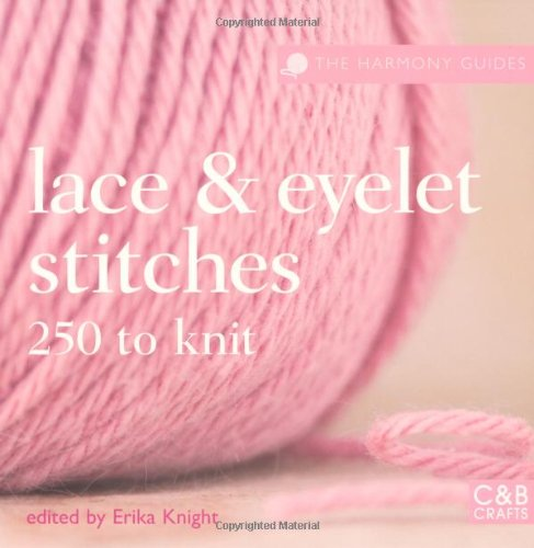 The Harmony Guides: Lace & Eyelet Stitches: 250 Stitches to Knit Erika Knight