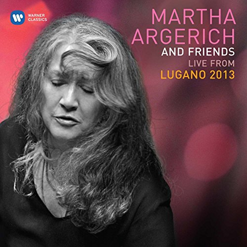 Martha Argerich and Friends Live at the Lugano Festival 2013 by Warner Classics