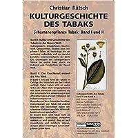 Kulturgeschichte des Tabaks: Schamanenpflanze Tabak - Band I und II