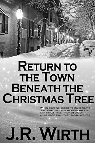 Book: Return to the Town Beneath the Christmas Tree by J.R. Wirth