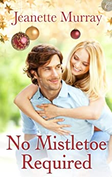 No Mistletoe Required by [Murray, Jeanette]