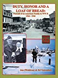 img - for Duty, Honor, and A Loaf of Bread: Portrait of an American Family in WW II book / textbook / text book