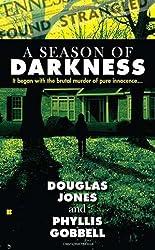 A Season of Darkness: It Began with the Brutal Murder of Pure Innocence... (Berkley True Crime)