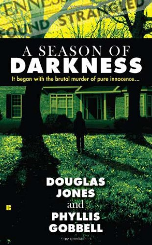 A Seasoned of Darkness: It Began with the Brutal Murder of Pure Innocence... (Berkley True Crime)