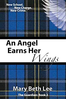 An Angel Earns Her Wings (The Guardian Book 2) by [Lee, Mary Beth]