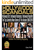 HOLLYWOOD SCANDALS: Hollywood Dirt, Hollywood Romance, Hollywood Reporter, Hollywood Stories. The Top Celebrity News Of The Decade 2000-2010