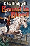 Bound in Blood, P. C. Hodgell, 1439134235