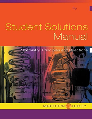 Chemistry: Principles and Reactions Student Solutions Manual 7th Edition