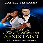 The Billionaire's Assistant | Daniel Benjamin