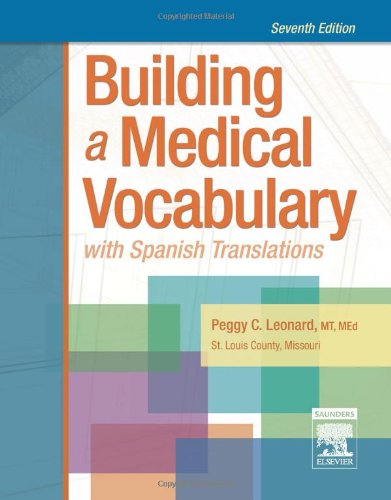 Building a Medical Vocabulary: with Spanish Translations...
