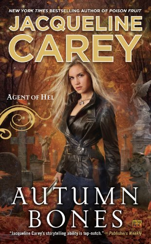By Jacqueline Carey Autumn Bones: Agent of Hel (Reprint) [Mass Market Paperback] ebook