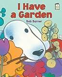 I Have a Garden, Bob Barner, 0823430561