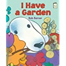 I Have a Garden (I Like to Read Books)