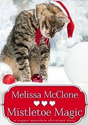 Mistletoe Magic (A Copper Mountain Christmas Book 3)
