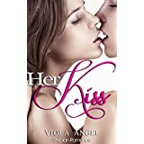 LESBIAN ROMANCE: Her Kiss:  (WW LGBT Gay Fantasy, Contemporary Short Stories) (Lesbian Romance (Taboo, FF Seduced by the Her, Stranger Love BBW College ... Woman with Woman, Forbidden First Time))