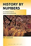 History by Numbers: An Introduction to Quantitative Approaches (Hodder Arnold Publication)