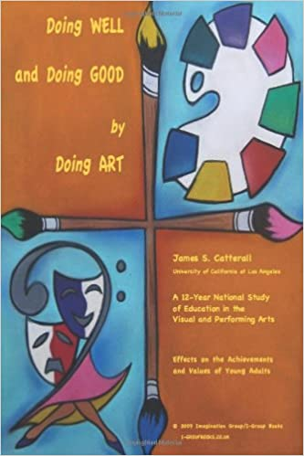 Doing well and doing good by doing art the effects of education in doing well and doing good by doing art the effects of education in the visual and performing arts on the achievements and values of young adults fandeluxe Image collections