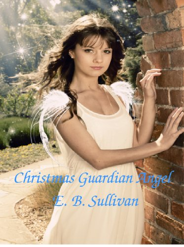 Christmas Guardian Angel by [Sullivan, E.B.]