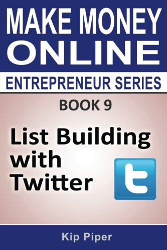 51sd5YY7QkL - List Building with Twitter: Book 9 of the Make Money Online Entrepreneur Seri