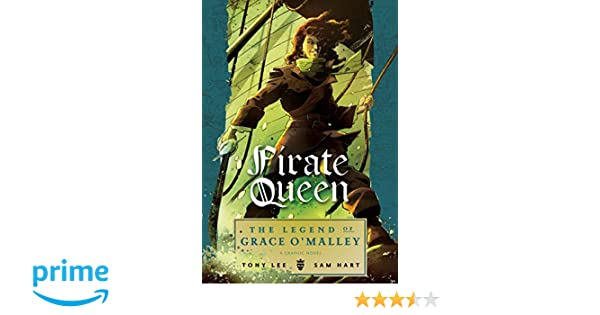 Pirate Queen: The Legend of Grace OMalley: Tony Lee ...