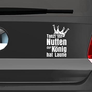 Shocker Tanzt Ihr Nutten Der König Hat Laune Autoaufkleber Aufkleber Auto Sticker Spruch 15 X 10 Cm Schwarz Schwarz 15 X 10 Cm
