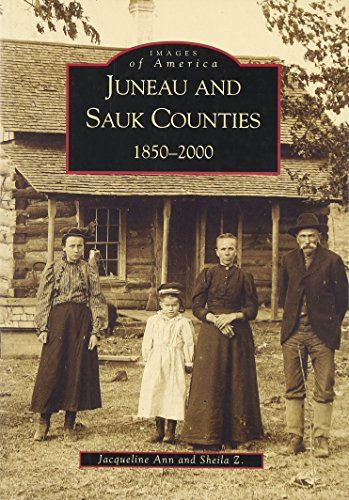 Juneau and Sauk Counties:  1850-2000   (WI)  (Images of - Baraboo Dells Wisconsin
