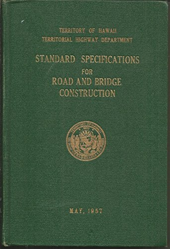 Standard Specifications for Road and Bridge Construction Territory of Hawaii (Standard Specification For Construction Of Roads And Bridges)