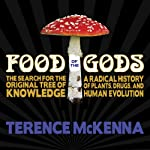 Food of the Gods: The Search for the Original Tree of Knowledge : A Radical History of Plants, Drugs, and Human Evolution | Terence McKenna
