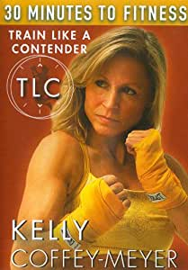 30 Minutes to Fitness: Train Like a Contender with Kelly Coffey Meyer