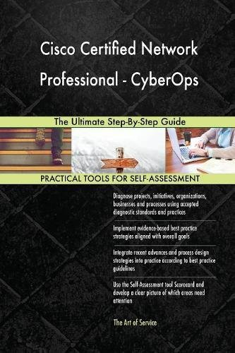 Download Cisco Certified Network Professional - CyberOps The Ultimate Step-By-Step Guide ebook