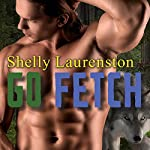Go Fetch: Magnus Pack Series, Book 2 | Shelly Laurenston