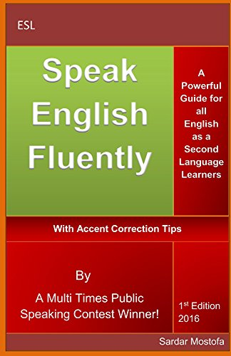 Speak English Fluently: A Powerful Guide for all English as a Second Language Learners (English Edition)