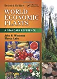 World Economic Plants : A Standard Reference, Second Edition, Wiersema, John H. and Len, Blanca, 1439821429
