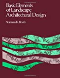 Basic Elements of Landscape Architectural Design, Booth, Norman K., 0881334782