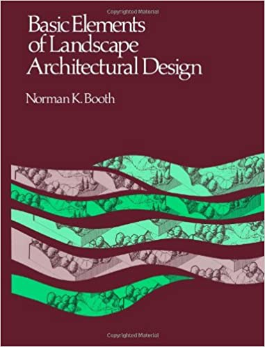 Amazon.com: Basic Elements Of Landscape Architectural Design  (9780881334784): Norman K. Booth: Books