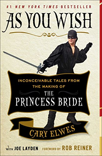 As You Wish: Inconceivable Tales from the Making of The Princess (World Book Day Costume Ideas 2016)