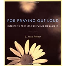 For Praying Out Loud: Interfaith Prayers for Public Occasions