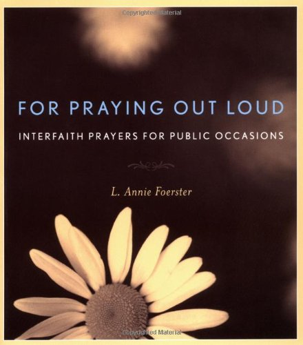 For Praying Out Loud: Interfaith Prayers for Public Occasions (Chest Prayer)