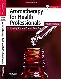 Aromatherapy for Health Professionals, 4e (Price, Aromatherapy for Health Professionals)