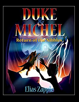 Return of the Nibbles (Duke & Michel Series Book 3) by [Zapple, Elias]