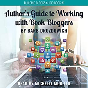 The Author's Guide to Working with Book Bloggers Audiobook