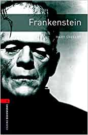 Oxford Bookworms Library: Level 3:: Frankenstein (Oxford Bookworms ELT)